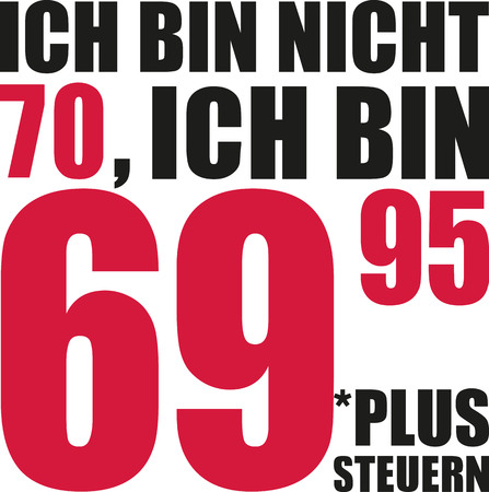seventieth: Im not 70, Im 69.95 plus tax - 70th birthday german
