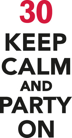 tenth: 30th birthday - Keep calm and party on