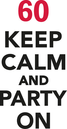 sixtieth: 60th birthday - Keep calm and party on
