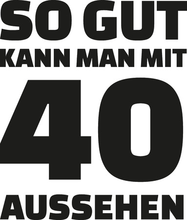 notable: 40th birthday german - This is how good you can look with 40 years