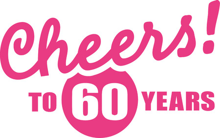 sixtieth: Cheers to 60 years - 60th birthday Illustration