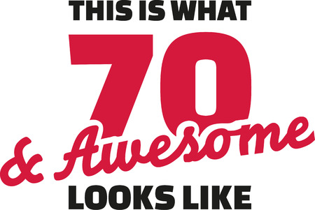 seventieth: This is what 70 and awesome looks like - 70th birthday