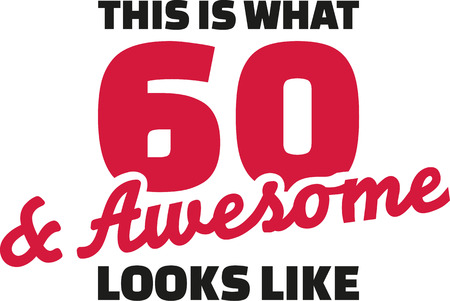 This is what 60 and awesome looks like - 60th birthday 免版税图像 - 60091093