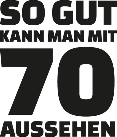seventieth: 70th birthday german - This is how good you can look with 70 years