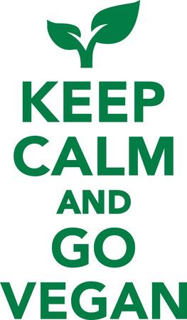 vegan: Keep calm and go vegan