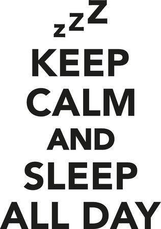 Keep calm and sleep all day