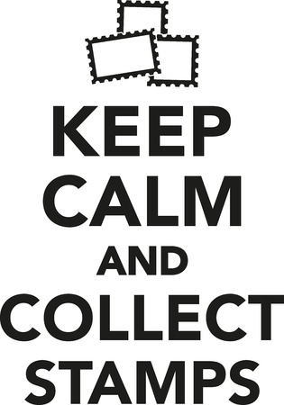 philatelist: Keep calm and collect postage stamps