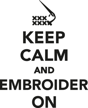 embroider: Keep calm and embroider on