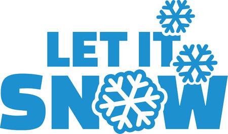 let it snow: Let it snow