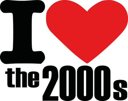 tenth: I love the 2000s