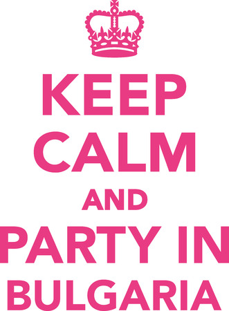 keep in: Keep calm and party in bulgaria