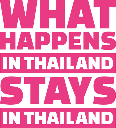 What happens in Thailand stays in Thailand Иллюстрация