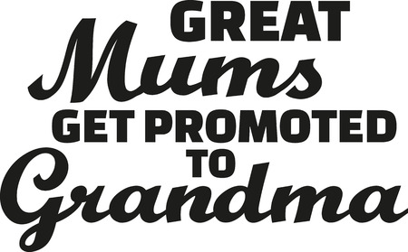 promoted: Great Mums get promoted to grandma