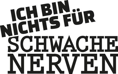 nerve message: I'm not for faint hearted. German statement Illustration