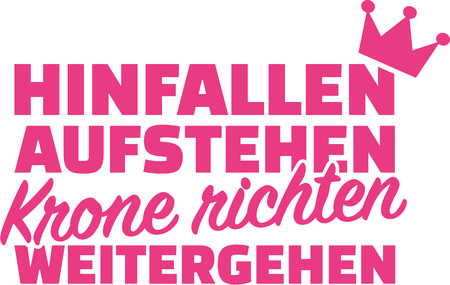 straighten: Fall down, get up, straighten crown, carry on. German saying. Illustration