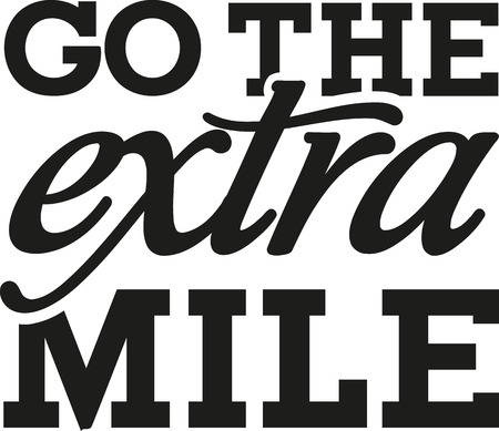 saying: Go the extra mile - motivational saying