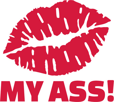 Kiss my ass with red lips.