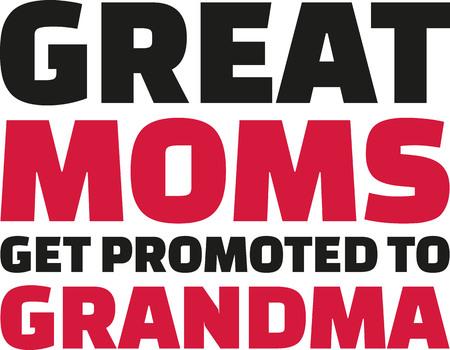 eslogan: Las grandes mamáes consiguen promovidas a la abuela - lema Vectores