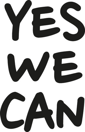 can yes you can: Yes we can. Statement.