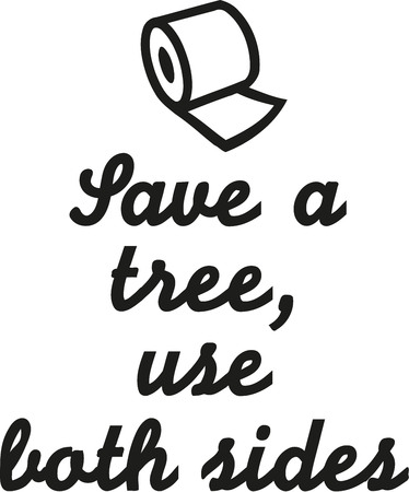 both sides: Save a tree, use both sides