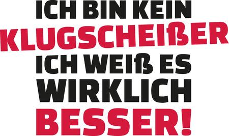 I'm not a smartass, I do really know better. German.