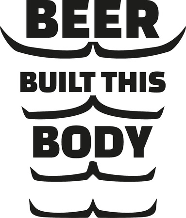 Beer built this body with musles.