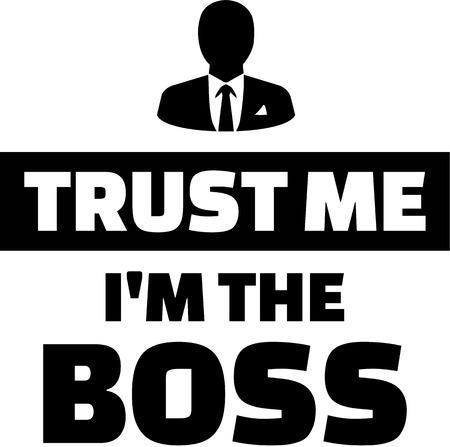 Confía en mí yo soy el jefe