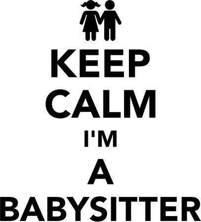 sitter: Keep calm Im a babysitter