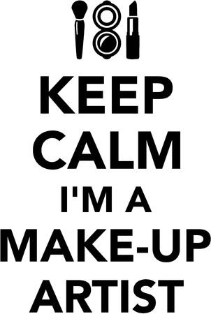 make up artist: Keep calm Im a Make up artist