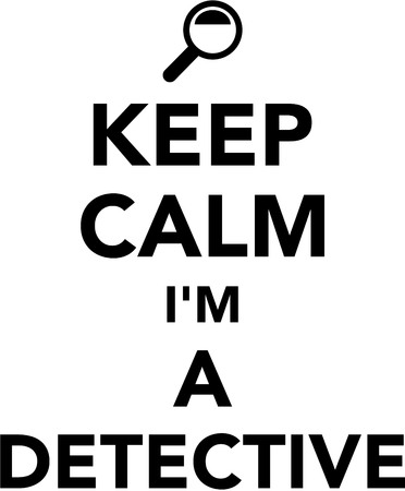 Keep calm I'm a detective Çizim