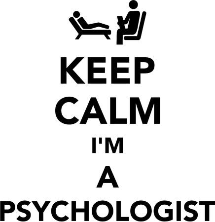 Keep calm I am a psychologist