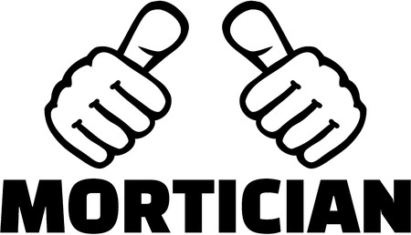 mortician: Mortician with thumbs. T-Shirt Design.