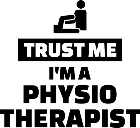 physiotherapist: Trust me I am a Physiotherapist