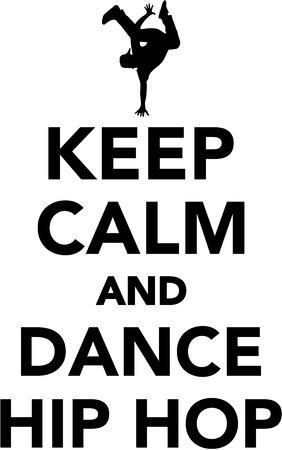 baile hip hop: Mantenga la calma y baile hip hop Vectores