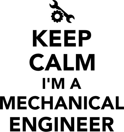 machinist: Keep calm I am a Mechanical engineer Illustration