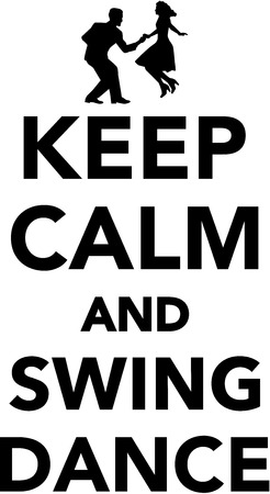 Keep calm and Swing dance