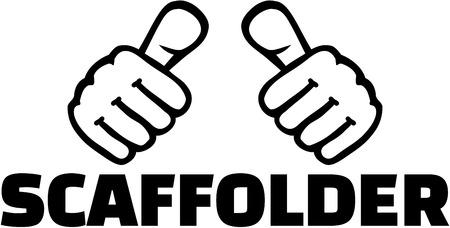 scaffolder: Scaffolder with thumbs. T-Shirt design. Illustration