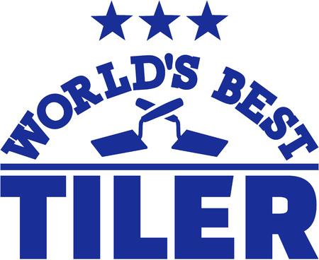 migliore Tiler del mondo