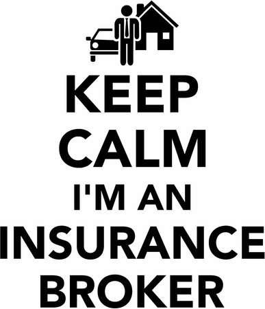 Keep calm I am a insurance broker