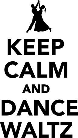 waltz: Keep calm and dance waltz