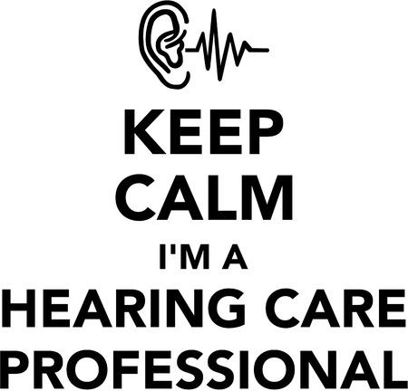 hearing aid: Keep calm I am a hearing care professional Illustration