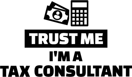 financial consultant: Trust me I am a tax consultant Illustration