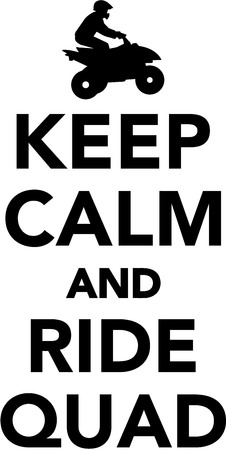 quad: Keep calm and ride Quad Illustration
