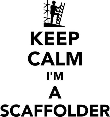 scaffolder: Keep calm I am a scaffolder Illustration