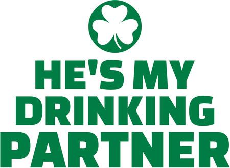 hes: Hes my drinking partner - St. Patricks Day Illustration