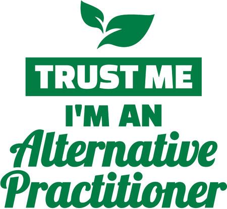 herbalist: Trust me I am an Alternative Practitioner