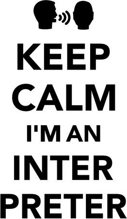 Keep calm I am an Interpreter