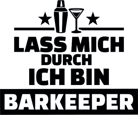 German words for let me through I am a barkeeper with shaker and glass.