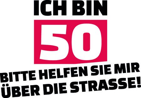 I am 50, please help me cross the street slogan for birthdays in German.  イラスト・ベクター素材