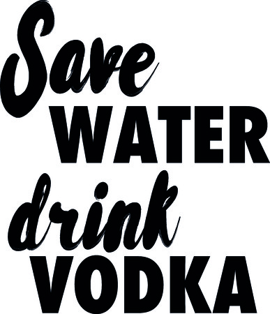 Save water drink vodka slogan vector illustration. Illustration
